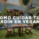 Consejos de Construcción sobre como cuidar tu jardín en verano - Las Gravilias Costa Rica